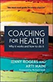 img - for Coaching For Health: Why It Works And How To Do It (UK Higher Education Humanities & Social Sciences Counselling) book / textbook / text book