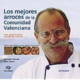 Los mejores arroces de la Comunidad Valenciana: Tres generaciones cocinando arroces. (Recetas prácticas)