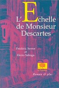L'échelle de Monsieur Descartes par Frédéric Serror