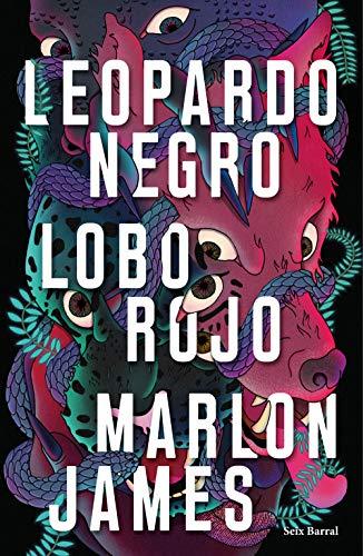 Leopardo Negro, Lobo Rojo (Volumen independiente) por Marlon James,Calvo Perales, Javier