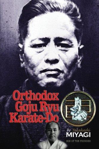 Orthodox Goju Ryu Karate-Do: by Takahashi Miyagi Son of The Founder (Karate Goju Ryu)
