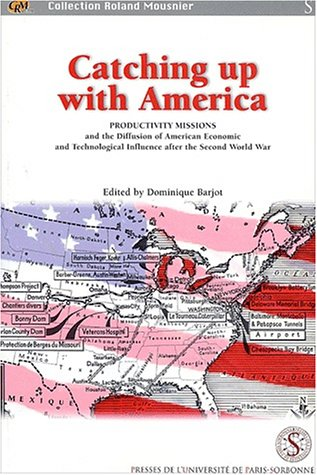 Download Catching up with america. productivity missions and the diffusion of american economic and techn PDF