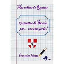63 Recettes Savoyardes (French Edition)