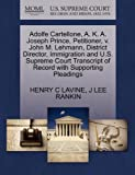 Adolfe Cartellone, A. K. A. Joseph Prince, Petitioner, V. John M. Lehmann, District Director, Immigration and U. S. Supreme Court Transcript of Record, Henry C. Lavine and J. Lee RANKIN, 1270439960