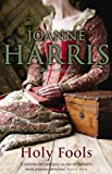 Holy Fools by Joanne Harris front cover