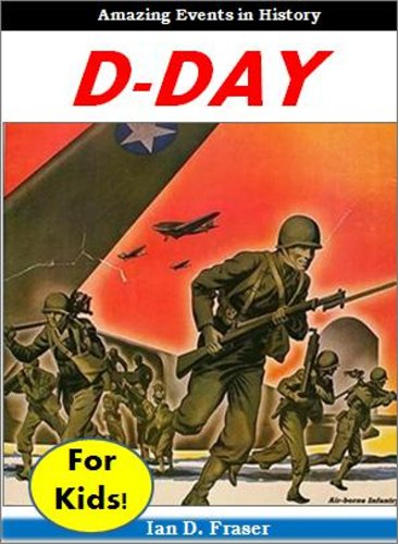 D-Day for Kids! - Amazing Events in History - D Day Kids