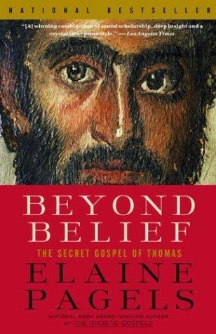 Beyond Belief: The Secret Gospel of Thomas by Elaine Pagels (2004-05-04) (Beyond Belief The Secret Gospel Of Thomas)