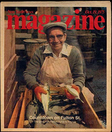 Fish Market Fulton (New York SUNDAY NEWS Magazine 10/19 1975 Fulton Fish Market Judith Jamison)