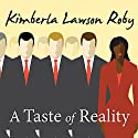 A Taste of Reality Audiobook by Kimberla Lawson Roby Narrated by Tracey Leigh