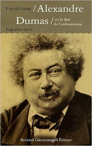 Alexandre Dumas ou le don de l'enthousiasme