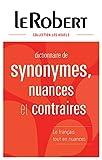 le robert dictionnaire des synonymes nuances et contraires french edition