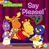 "Say ""Please!"": A Book About Manners (Backyardigans (8x8))"