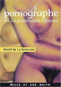 Le pornographe ou La prostitution réformée par Nicolas Edme  Restif de La Bretonne