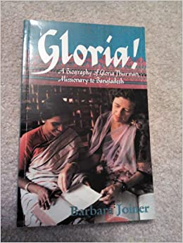 Gloria!: A Biography of Gloria Thurman, Missionary to Bangladesh