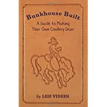 Bunkhouse Built: A Guide to Making Your Own Cowboy Gear