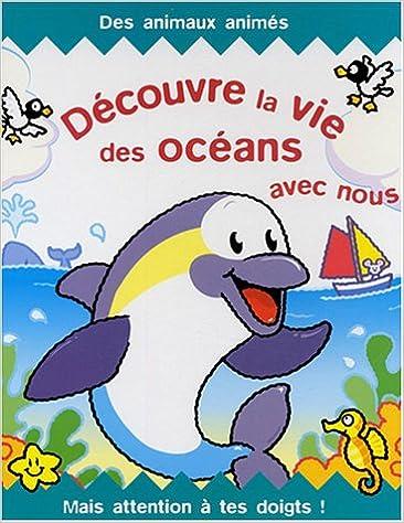 Lire en ligne Découvre la vie des océans avec nous epub, pdf