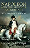 2: Napoleon and the Struggle for Germany: The Franco-Prussian War of 1813 (Cambridge Military Histories) (Volume 2)