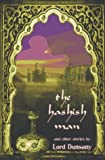 The Hashish Man and Other Stories, Lord Dunsany, 0916397459