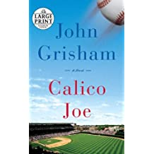 Calico Joe (Random House Large Print) by Grisham John (2012-04-10) Paperback