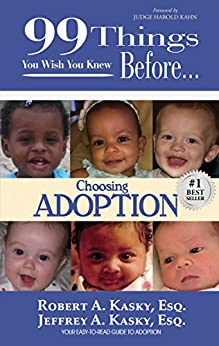 99 Things You Wish You Knew Before Choosing Adoption (99 Series) by [Kasky Esq., Robert A., Kasky Esq., Jeffrey A.]