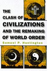 The CLASH OF CIVILIZATIONS AND THE REMAKING OF THE WORLD ORDER Hardcover