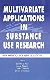 img - for Multivariate Applications in Substance Use Research: New Methods for New Questions (Multivariate Applications Series) book / textbook / text book