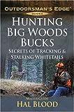 Hunting Big-Woods Bucks (Outdoorsman's Edge)