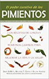 img - for El Poder Curativo De Los Pimientos/The Healing Powers of Peppers book / textbook / text book