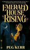 Emerald House Rising, Peg Kerr, 0446603937