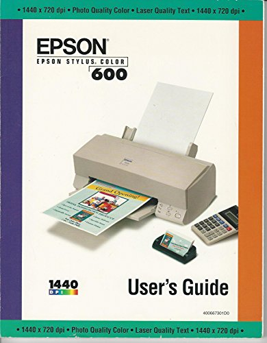 Epson Stylus 600 Printer Manual and Set up Guide (COLOR 600 PRINTER MANUAL AND SET UP (Epson Printers Manual)