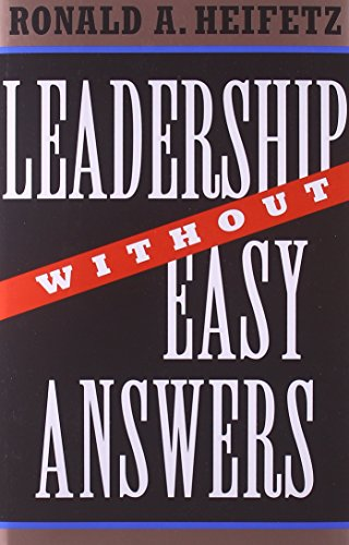 Leadership without Easy Answers by Ronald A Heifetz (2-Nov-1994) Hardcover (Answers Easy)