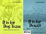 D Is for Dog Team; D Is for Denali, Ken Waldman, 0981675816