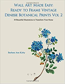 Ready to Frame Vintage Botanical Prints Wall Art Made Easy 30 Beautiful Illustrations to Transform Your Home