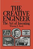 The Creative Engineer : The Art of Inventing, Kock, Winston, 1461587948