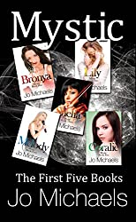 Mystic: The First Five Books: Bronya, Lily, Shelia, Melody, and Coralie