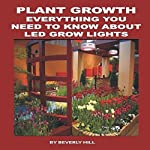 Plant Growth: Everything You Need to Know About LED Grow Lights | Beverly Hill