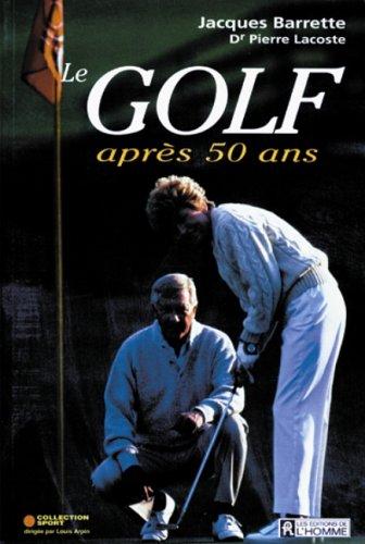 GOLF APRES 50 ANS -LE (Golf Apres)