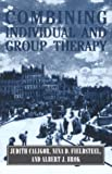Combining Individual and Group Therapy, Judith Caligor and Nina D. Fieldsteel, 1568211694