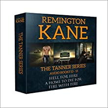 The Tanner Series - Books 13-15 (Tanner Box Set) Audiobook by Remington Kane Narrated by Daniel Dorse