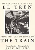 De San Juan a Ponce En El Tren/ from San Juan to Ponce on the Train