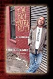 I'm ok! you're Not!, Phil Girard, 1441563288