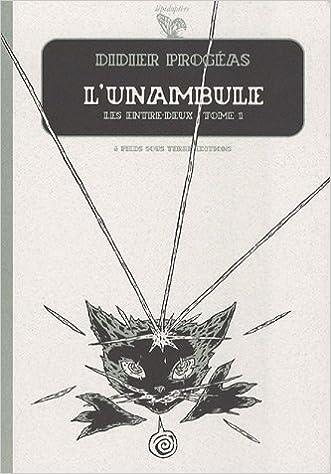 Lire L'unambule, Tome 1 : Les entre-deux pdf, epub