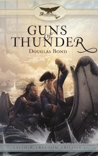 Guns of Thunder (Faith & Freedom Trilogy, Book 1) (Faith and Freedom)