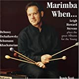 Marimba When...Leigh Howard Stevens plays the great Albums for the Young