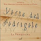 L'arte del Madrigale - La Venexiana [Box Set]