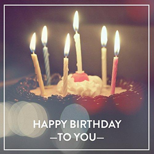 Happy Birthday To You (Music Box) By Happy Birthday