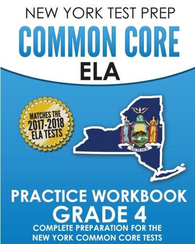 NEW YORK TEST PREP Common Core ELA Practice Workbook Grade 4: Preparation for the New York Common Core English Language Arts Test