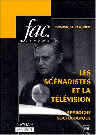 Les Scénaristes et la télévision, approche sociologique Broché – 8 mars 1999 Dominique Pasquier Nathan Université 2091907782 Cinéma