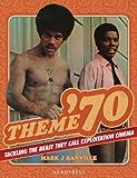 Theme '70: Tackling the Beast They Call Exploitation Cinema