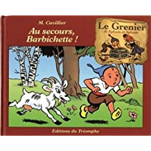 GRENIER DE SYLVAIN ET SYLVETTE (LE) T.03 : AU SECOURS, BARBICHETTE !